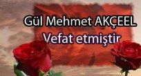 Gül Mehmet AKÇEEL, Vefat Etmiştir