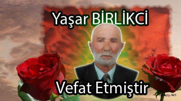 Yaşar BİRLİKCİ, Vefat Etmiştir.